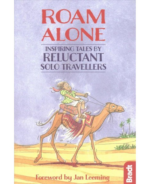 Roam Alone : Inspiring Tales by Reluctant Solo Travellers (Paperback) - image 1 of 1