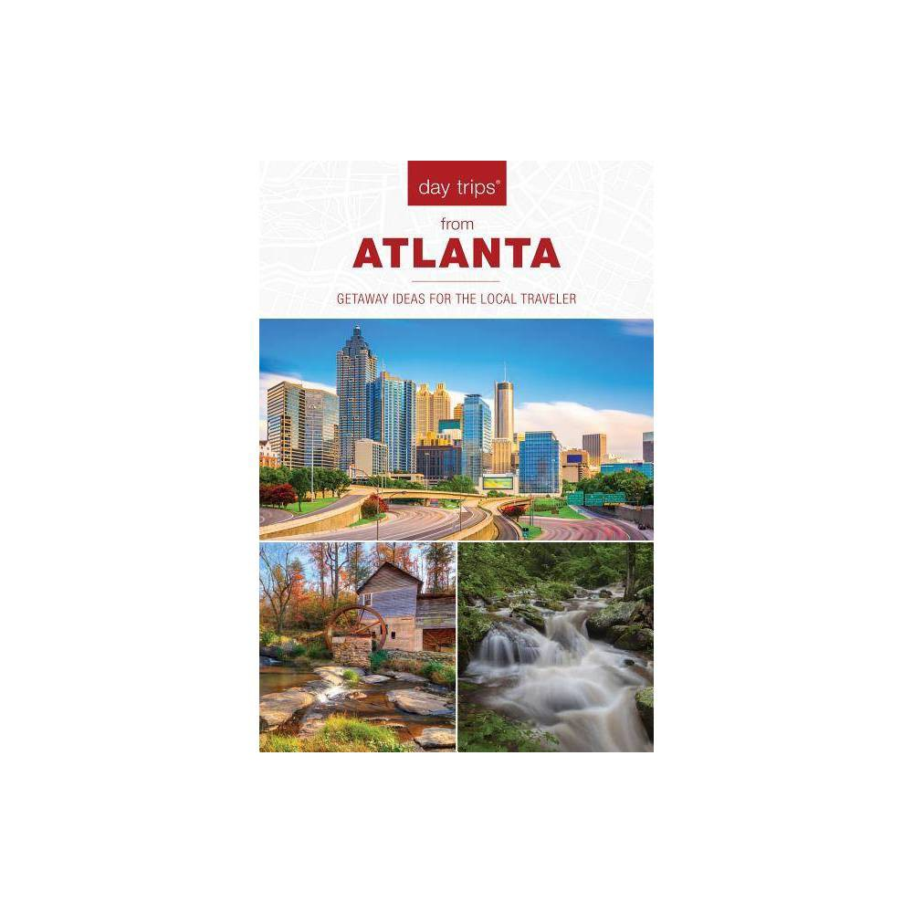 Day Trips R From Atlanta Day Trips From Washington D C Getaway Ideas For The Local Traveler 2nd Edition By Janice Mcdonald Paperback