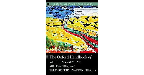 Oxford Handbook of Work Engagement, Motivation, and Self-Determination Theory (Paperback) - image 1 of 1