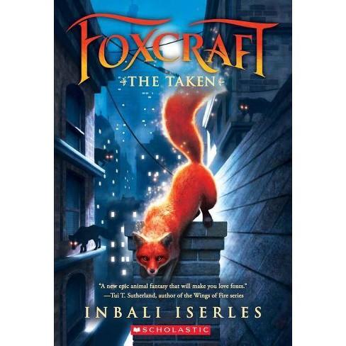 The Taken (Foxcraft, Book 1) - by  Inbali Iserles (Paperback) - image 1 of 1