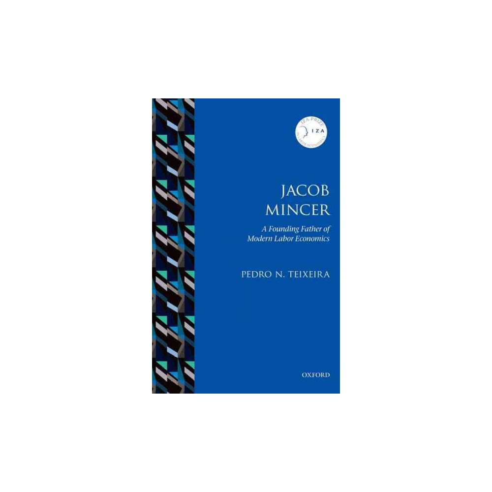 Best Buy Jacob Mincer The Founding Father Of Modern Labor Economics Reprint Paperback Pedro N Teixeira