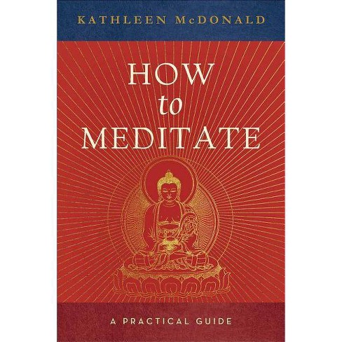 How to Meditate - 2 Edition by  Kathleen McDonald (Paperback) - image 1 of 1