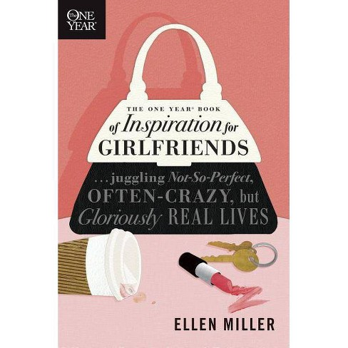The One Year Book of Inspiration for Girlfriends - (One Year Books) by  Ellen Miller (Paperback) - image 1 of 1