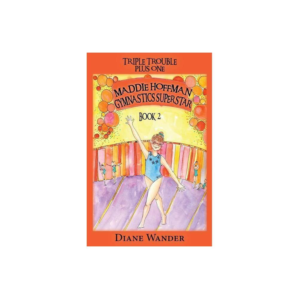Maddie Hoffman Gymnastics Superstar Triple Trouble Plus One By Diane C Wander Paperback