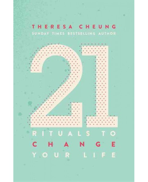 21 Rituals to Change Your Life : Daily Practices to Bring Greater Inner Peace and Happiness (Paperback) - image 1 of 1