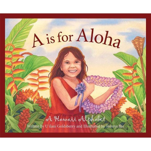 A is for Aloha - (Discover America State by State (Hardcover)) by  U'Ilani Goldsberry & Ui Goldsberry - image 1 of 1