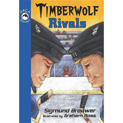 Timberwolf Rivals - (Orca Echoes (Quality)) by  Sigmund Brouwer (Paperback) - image 1 of 1