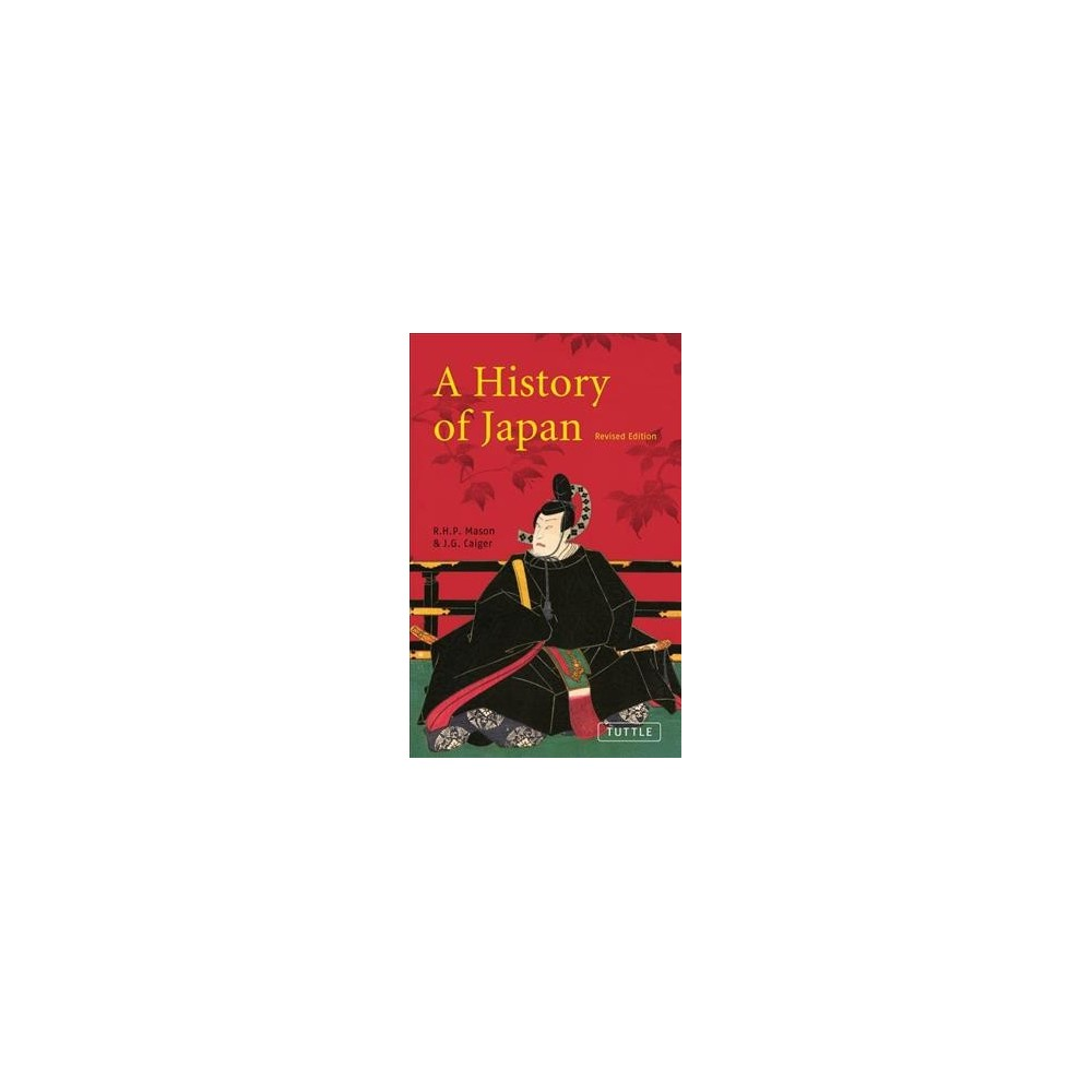 History of Japan - Revised by R. H. P. Mason & J. G. Caiger (Paperback)
