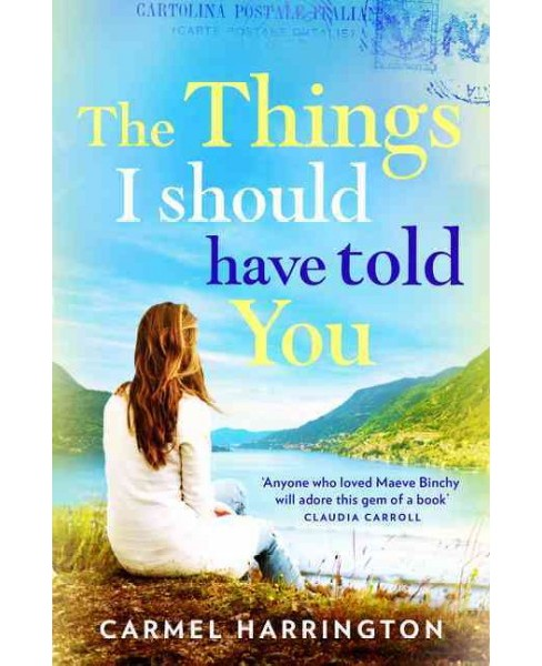 Things I Should Have Told You (Paperback) (Carmel Harrington) - image 1 of 1