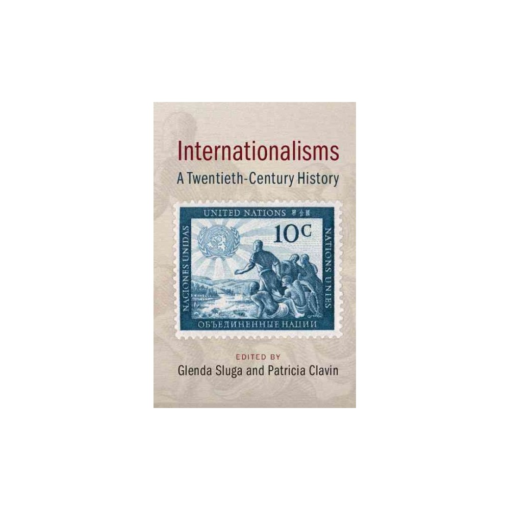 Internationalisms : A Twentieth-century History (Paperback)