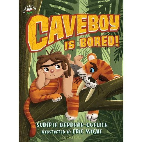 Caveboy Is Bored! - by  Sudipta Bardhan-Quallen (Paperback) - image 1 of 1