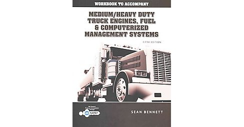 Medium/Heavy Duty Truck Engines, Fuel & Computerized Management Systems (Workbook) (Paperback) (Sean - image 1 of 1