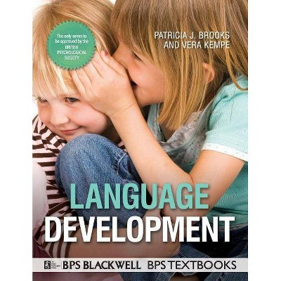 Language Development - (BPS Textbooks in Psychology) by  Vera Kempe & Patricia J Brooks (Paperback)