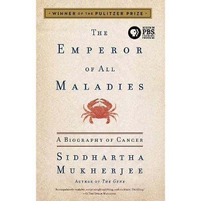 The Emperor of All Maladies (Reprint) (Paperback) by Siddhartha Mukherjee