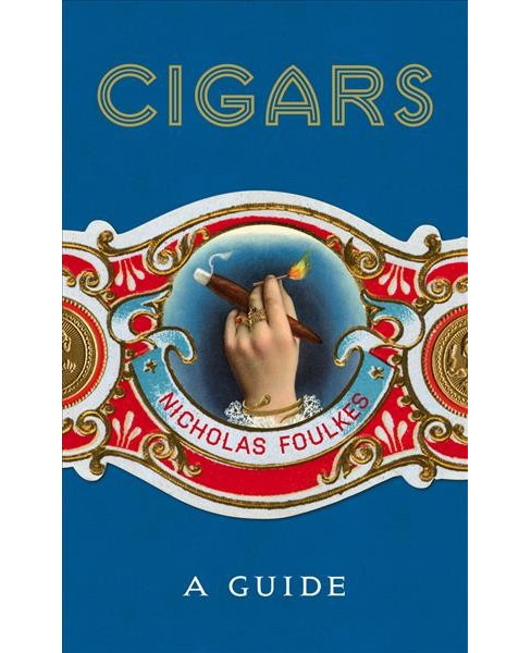 Cigars -  by Nicholas Foulkes (Hardcover) - image 1 of 1