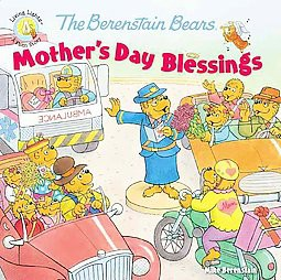 The Berenstain Bears Mother's Day Blessings - (Berenstain Bears/Living Lights: A Faith Story) by  Mike Berenstain (Paperback)