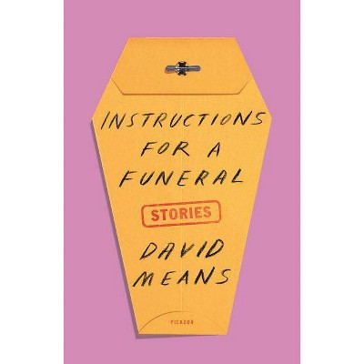 Instructions for a Funeral - by  David Means (Paperback)