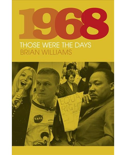 1968 : Those Were the Days -  by Brian Williams (Hardcover) - image 1 of 1