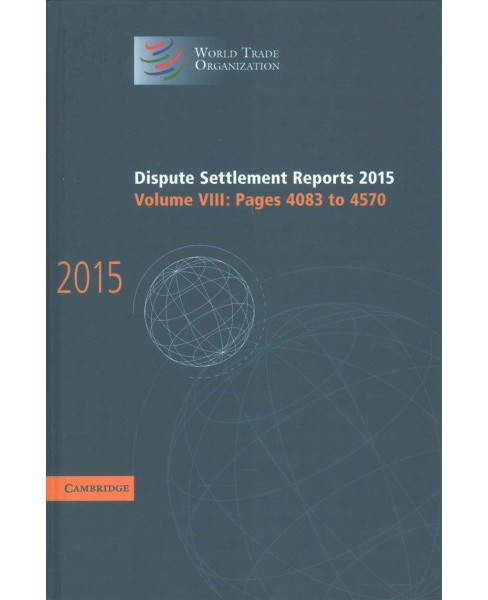 Dispute Settlement Reports 2015 (Vol 8) (Hardcover) - image 1 of 1