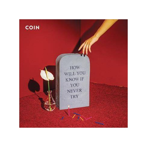 Coin - How Will You Know If You Never Try (Vinyl) - image 1 of 1