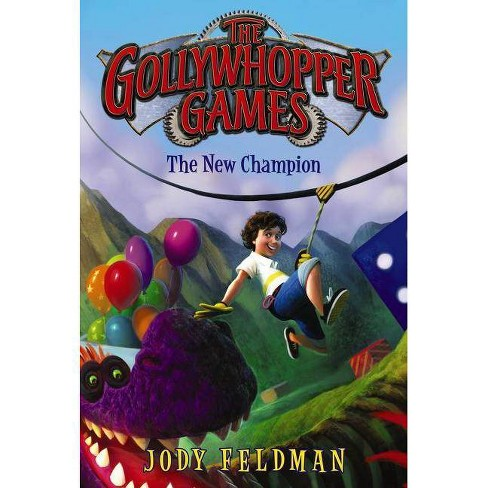 The Gollywhopper Games: The New Champion - by  Jody Feldman (Paperback) - image 1 of 1