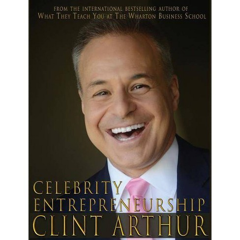 Celebrity Entrepreneurship - by  Clint Arthur (Hardcover) - image 1 of 1
