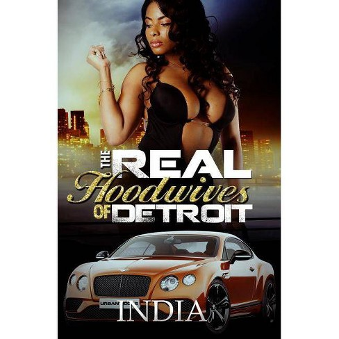 The Real Hoodwives of Detroit - by  India (Paperback) - image 1 of 1