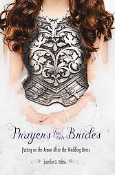 Prayers for New Brides : Putting on God's Armor After the Wedding Dress (Paperback)(Jennifer O. White)