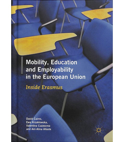 Mobility, Education and Employability in the European Union : Inside Erasmus -  (Hardcover) - image 1 of 1