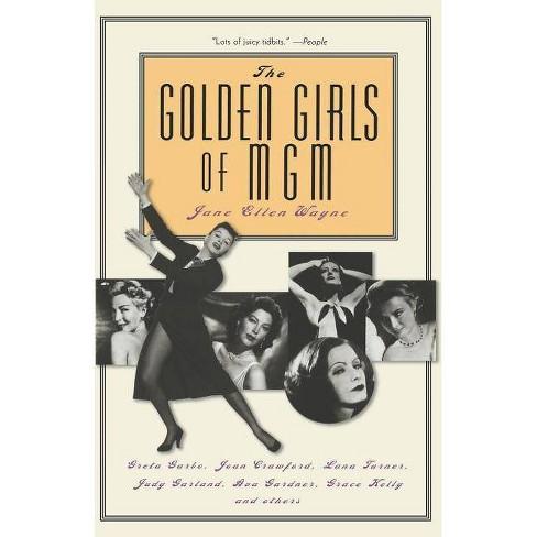 The Golden Girls of MGM - by  Jane Ellen Wayne & Judy Garland & Ava Gardner (Paperback) - image 1 of 1