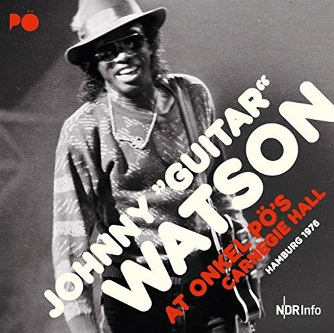 "Johnny ""guit Watson - At Onkel Po's Carnegie Hall Hamburg 1 (CD) - image 1 of 1"