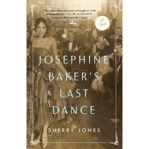 Josephine Baker's Last Dance -  by Sherry Jones (Paperback) - image 1 of 1