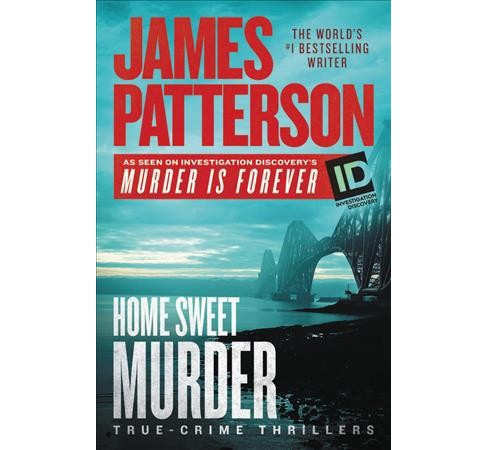 Home Sweet Murder : True Crime Thrillers -  Unabridged by James Patterson (CD/Spoken Word) - image 1 of 1