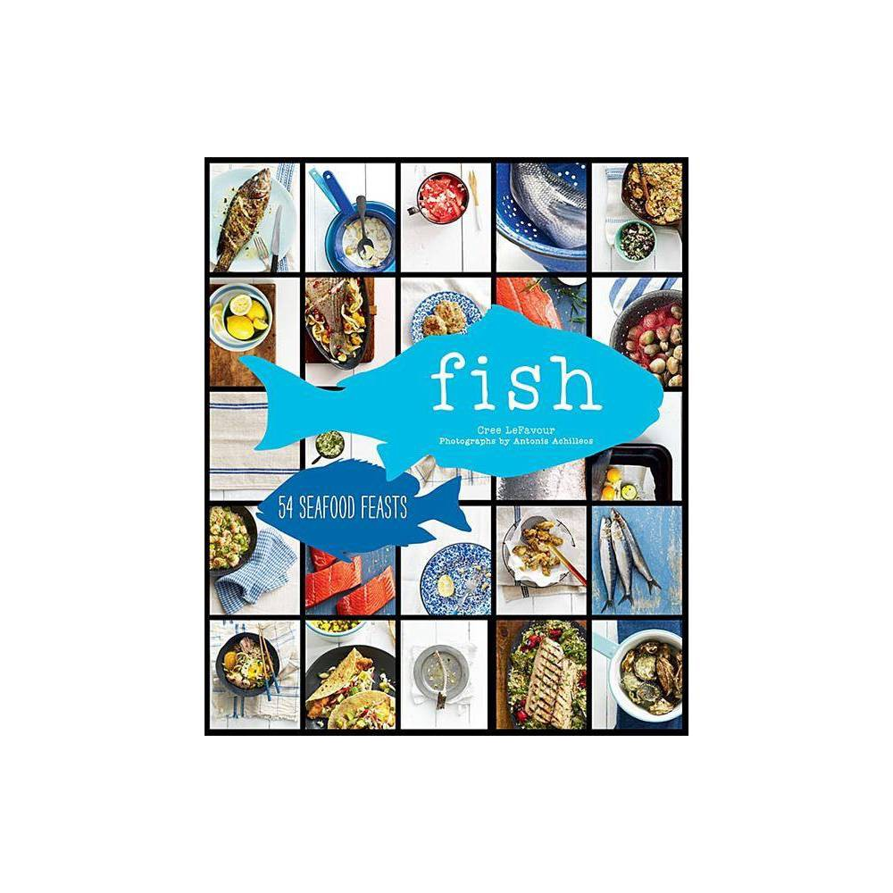 Fish By Cree Lefavour Hardcover