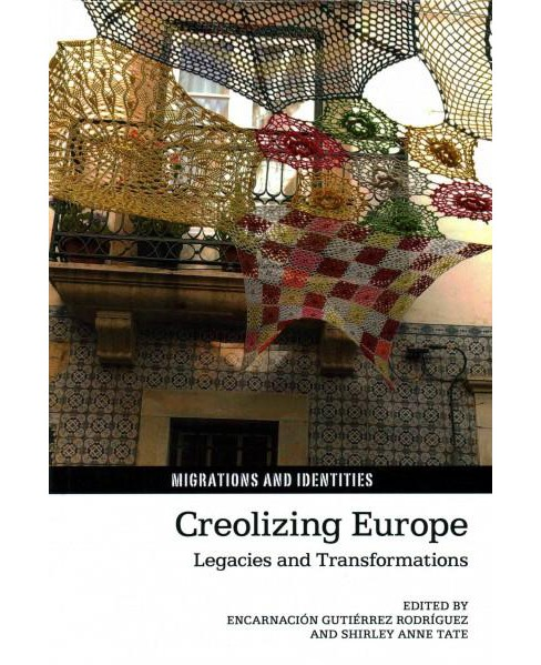 Creolizing Europe : Legacies and Transformations (Hardcover) - image 1 of 1
