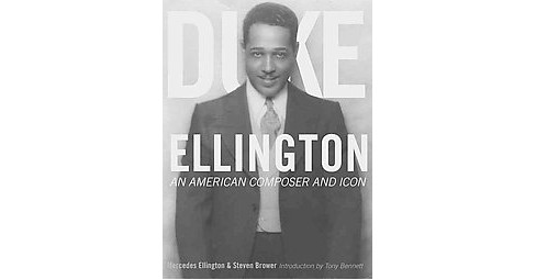 Duke Ellington : An American Composer and Icon (Hardcover) (Mercedes Ellington & Steven Brower) - image 1 of 1