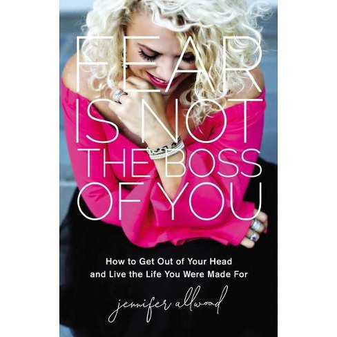 Fear Is Not the Boss of You - by  Jennifer Allwood (Hardcover) - image 1 of 1