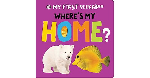 Where's My Home? ( My First Peekaboo) (Board) by Emma Jennings - image 1 of 1