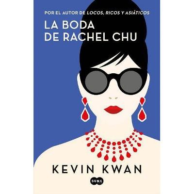 La Boda de Rachel Chu / China Rich Girlfriend - by  Kevin Kwan (Paperback)