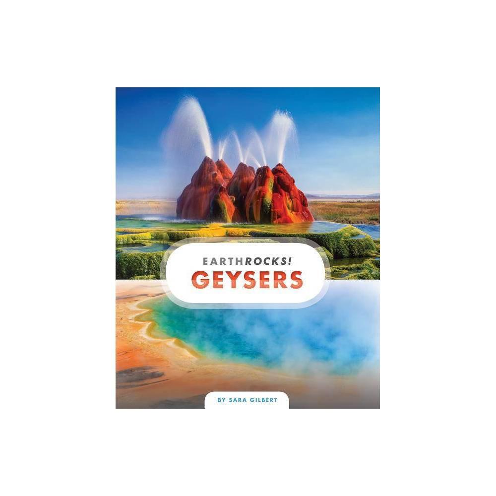 Geysers Earth Rocks By Sara Gilbert Paperback
