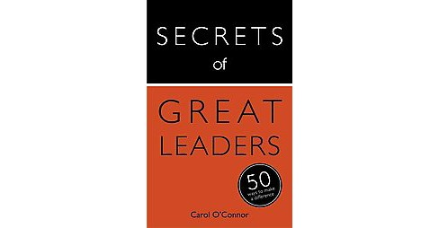 Teach Yourself Secrets of Great Leaders : 50 Ways to Make A Difference (Paperback) (Ph.D. Carol - image 1 of 1