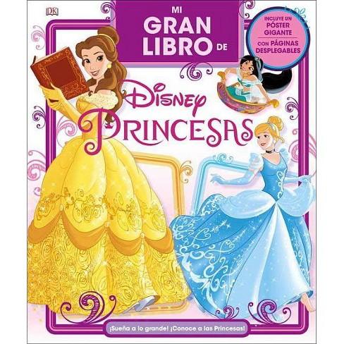 Mi Gran Libro de Disney Princesas - by  Eleanor Rose (Hardcover) - image 1 of 1