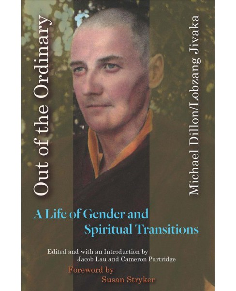 Out of the Ordinary : A Life of Gender and Spiritual Transitions -  by Michael Dillon (Hardcover) - image 1 of 1