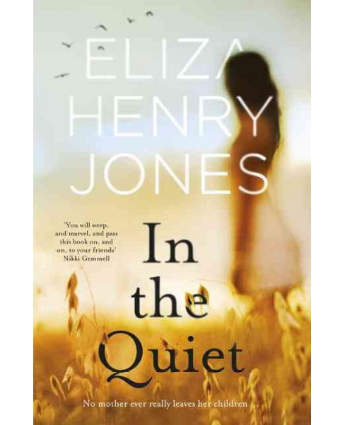 In the Quiet -  by Eliza Henry-Jones (Paperback) - image 1 of 1