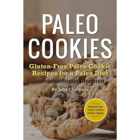 Paleo Cookies - by  John Chatham (Paperback) - image 1 of 1