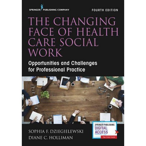 The Changing Face of Health Care Social Work, Fourth Edition - 4 Edition (Paperback) - image 1 of 1