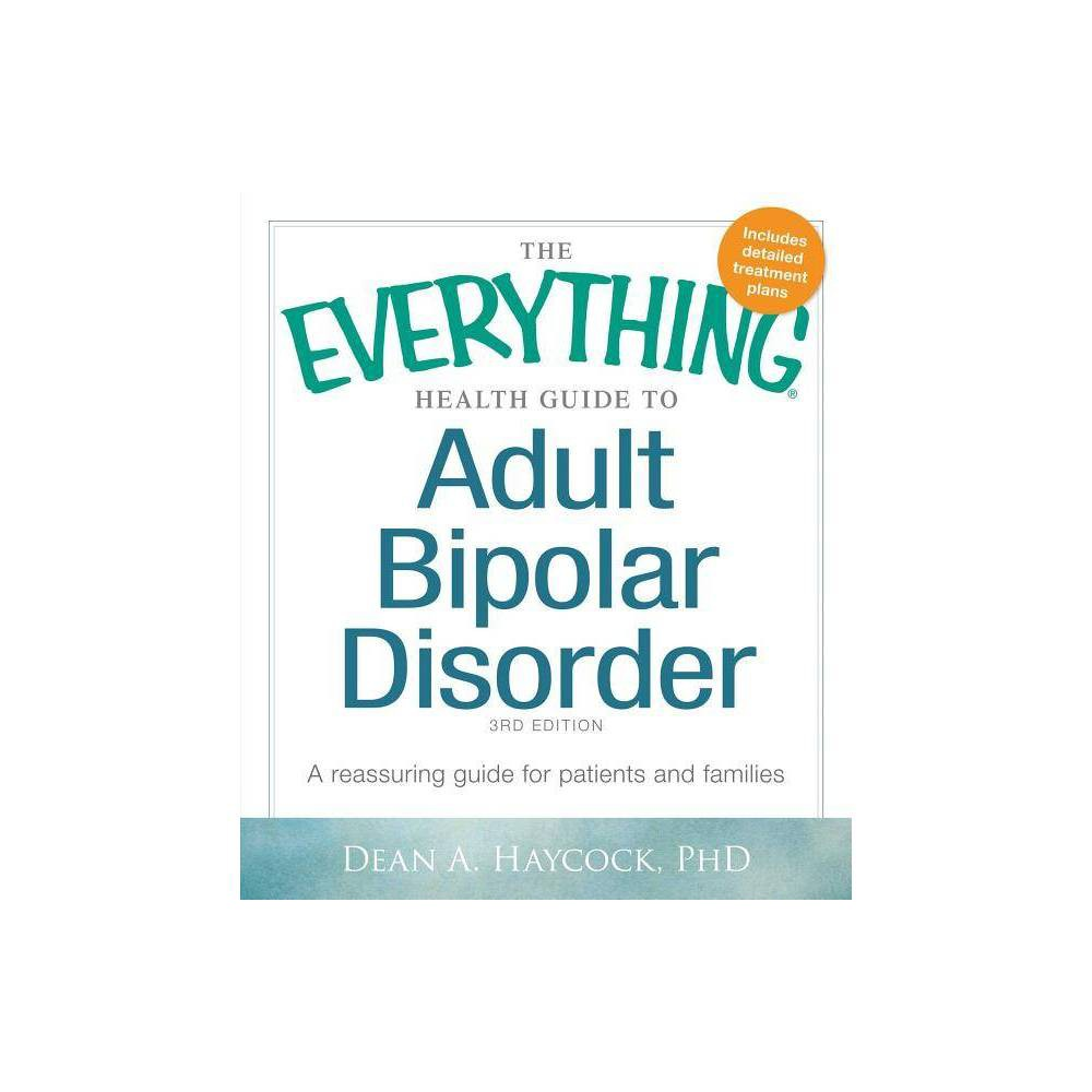 The Everything Health Guide to Adult Bipolar Disorder - (Everything (Health)) 3 Edition (Paperback)