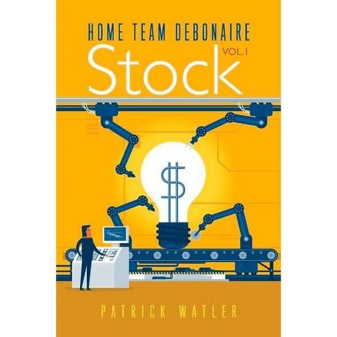 Home Team Debonaire Stock Vol.1 - by  Patrick Watler (Paperback) - image 1 of 1