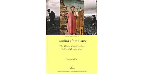 Pasolini After Dante : The 'Divine Mimesis' and the Politics of Representation (Hardcover) (Emanuela - image 1 of 1