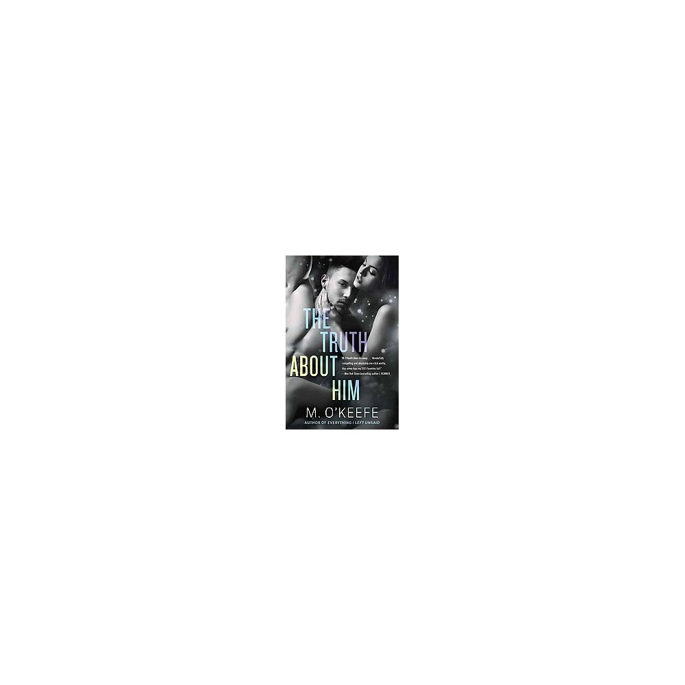 Truth About Him (Paperback) (M. O'Keefe)